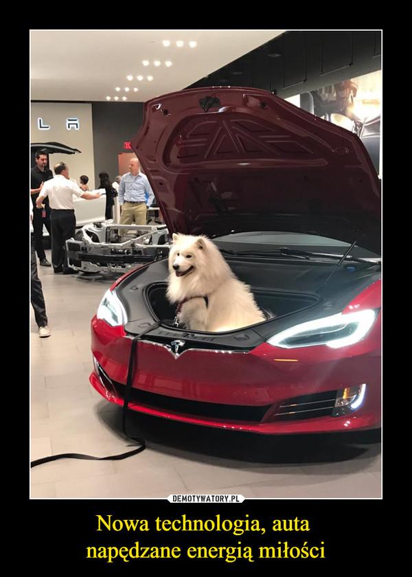 Nowa technologia, auta napędzane energią miłości –