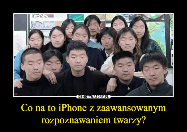 Co na to iPhone z zaawansowanym rozpoznawaniem twarzy? –