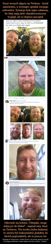 Odezwali się kolejni. Chłopaki, mogę dołączyć do klubu? - napisał inny facet na Twitterze. Nie trzeba chyba dodawać, że znowu był maksymalnie podobny do dwóch poprzednich, ale to jeszcze nic – Wygląda to kosmicznie - kolejni faceci o tej samej aparycji zaczęli na potęgę publikować swoje zdjęcia pod tym postem. I kolejni...