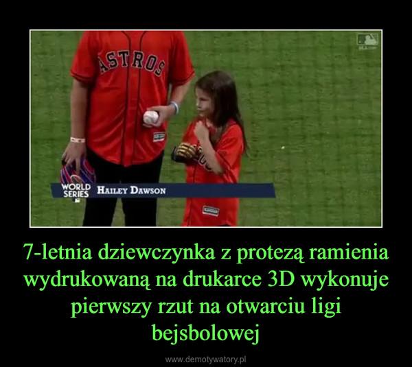 7-letnia dziewczynka z protezą ramienia wydrukowaną na drukarce 3D wykonuje pierwszy rzut na otwarciu ligi bejsbolowej –
