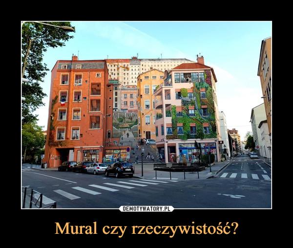 Mural czy rzeczywistość? –