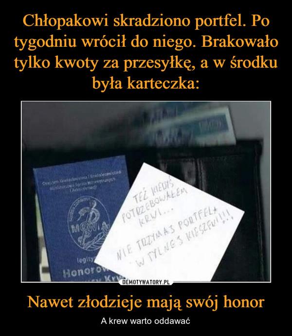 Nawet złodzieje mają swój honor – A krew warto oddawać Też kiedyś potrzebowałem krwi Nie trzymaj portfela w tylnej kieszeni