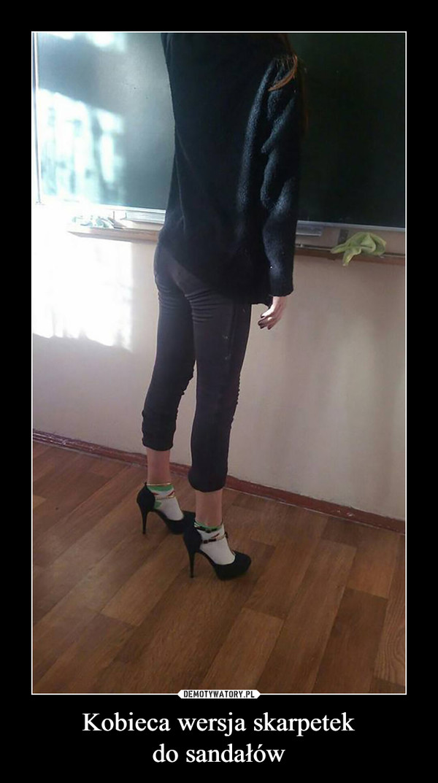 Kobieca wersja skarpetekdo sandałów –