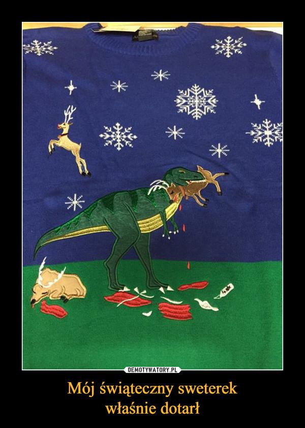 Mój świąteczny sweterekwłaśnie dotarł –