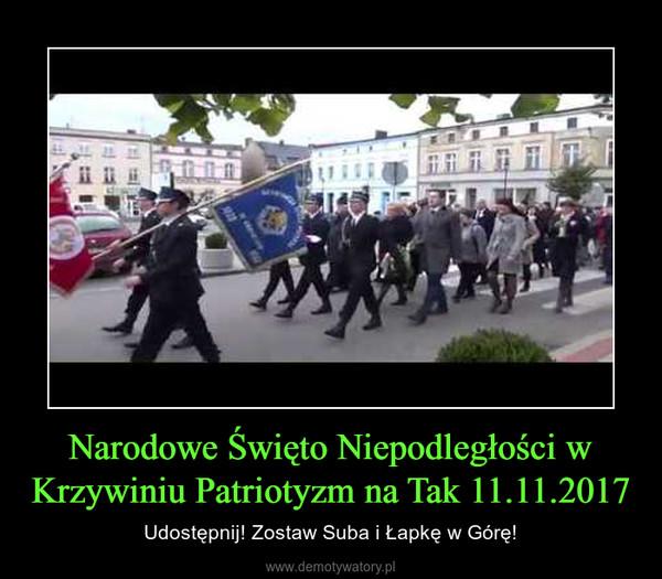Narodowe Święto Niepodległości w Krzywiniu Patriotyzm na Tak 11.11.2017 – Udostępnij! Zostaw Suba i Łapkę w Górę!