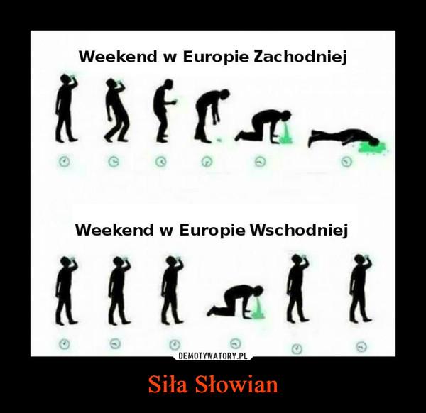 Siła Słowian –  Weekend w Europie zachodniejWeekend w Europie wschodniej