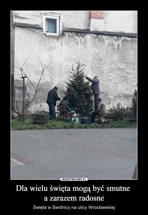 Dla wielu święta mogą być smutne a zarazem radosne – Święta w Świdnicy na ulicy Wrocławskiej
