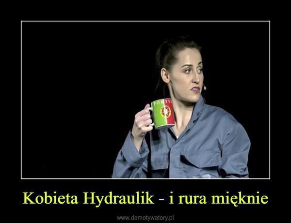 Kobieta Hydraulik - i rura mięknie –