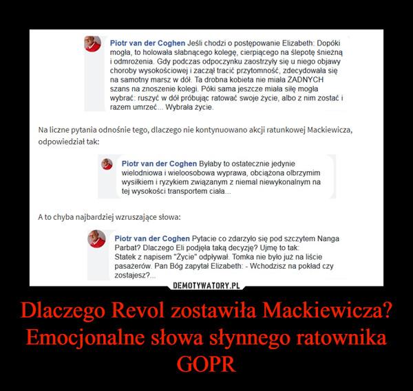 Dlaczego Revol zostawiła Mackiewicza? Emocjonalne słowa słynnego ratownika GOPR –
