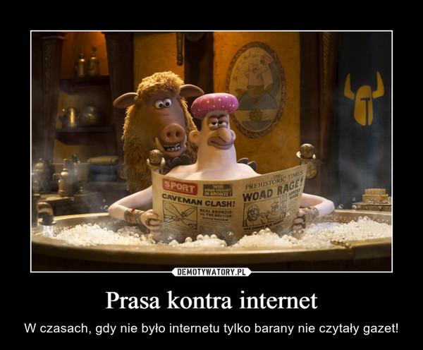 Prasa kontra internet – W czasach, gdy nie było internetu tylko barany nie czytały gazet!