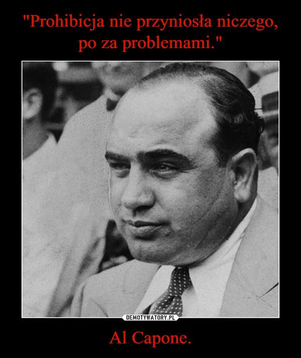 Al Capone. –