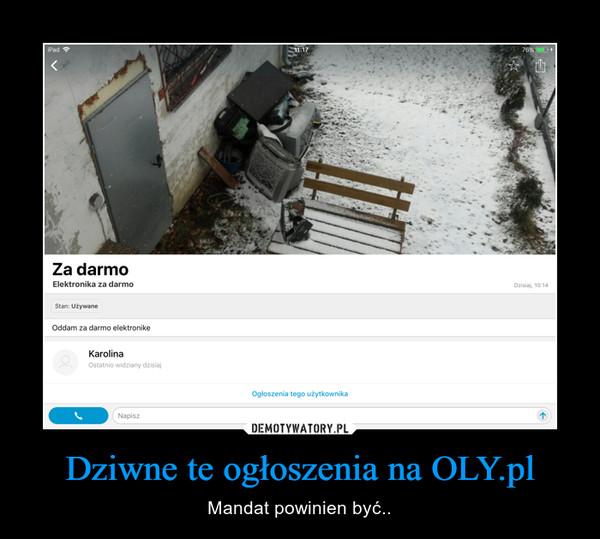 Dziwne te ogłoszenia na OLY.pl