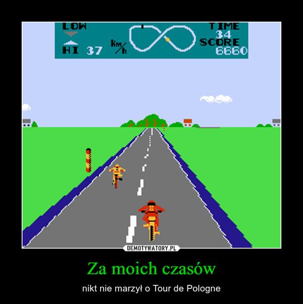 Za moich czasów – nikt nie marzył o Tour de Pologne