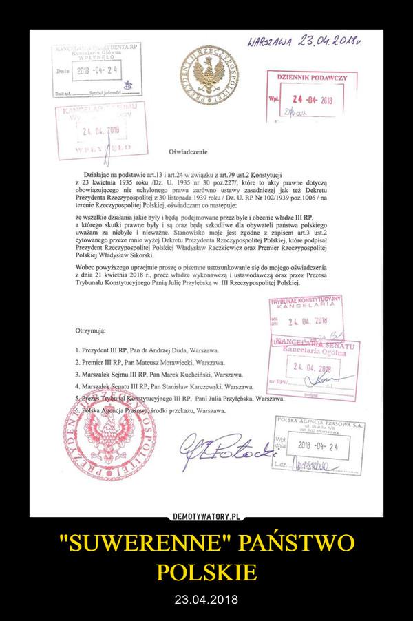 """""""SUWERENNE"""" PAŃSTWO POLSKIE – 23.04.2018"""
