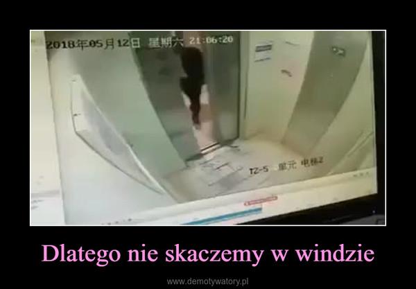 Dlatego nie skaczemy w windzie –