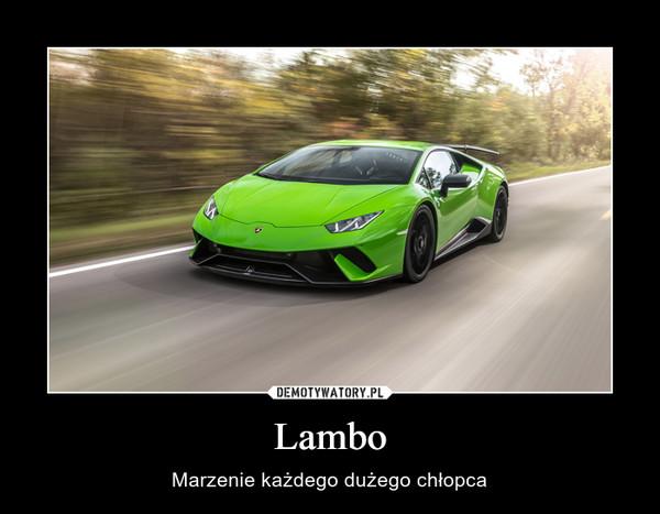 Lambo – Marzenie każdego dużego chłopca