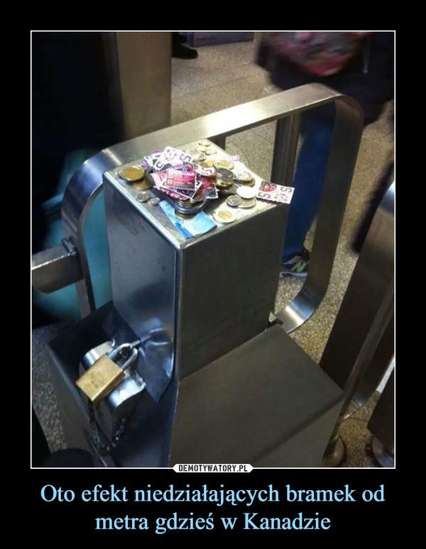 Oto efekt niedziałających bramek od metra gdzieś w Kanadzie –