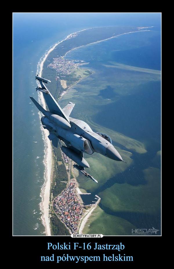 Polski F-16 Jastrząb nad półwyspem helskim –