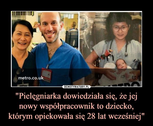"""""""Pielęgniarka dowiedziała się, że jej nowy współpracownik to dziecko, którym opiekowała się 28 lat wcześniej"""" –"""
