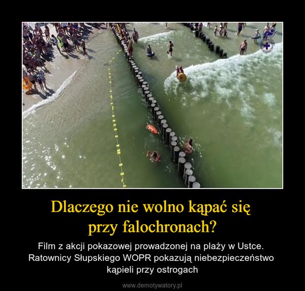 Dlaczego nie wolno kąpać się przy falochronach? – Film z akcji pokazowej prowadzonej na plaży w Ustce. Ratownicy Słupskiego WOPR pokazują niebezpieczeństwo kąpieli przy ostrogach