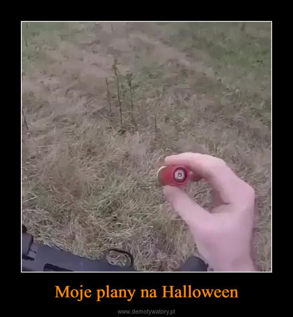 Moje plany na Halloween –