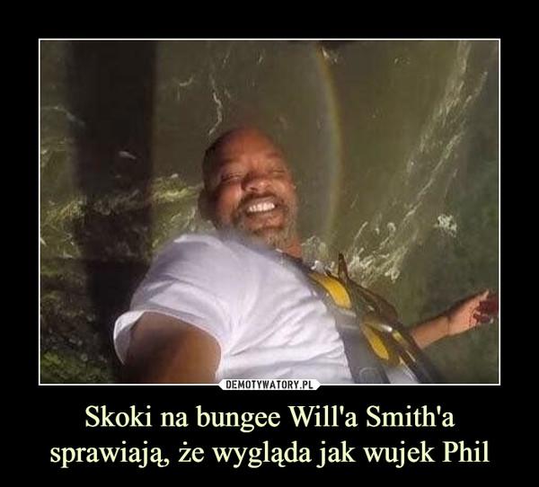 Skoki na bungee Will'a Smith'a sprawiają, że wygląda jak wujek Phil –