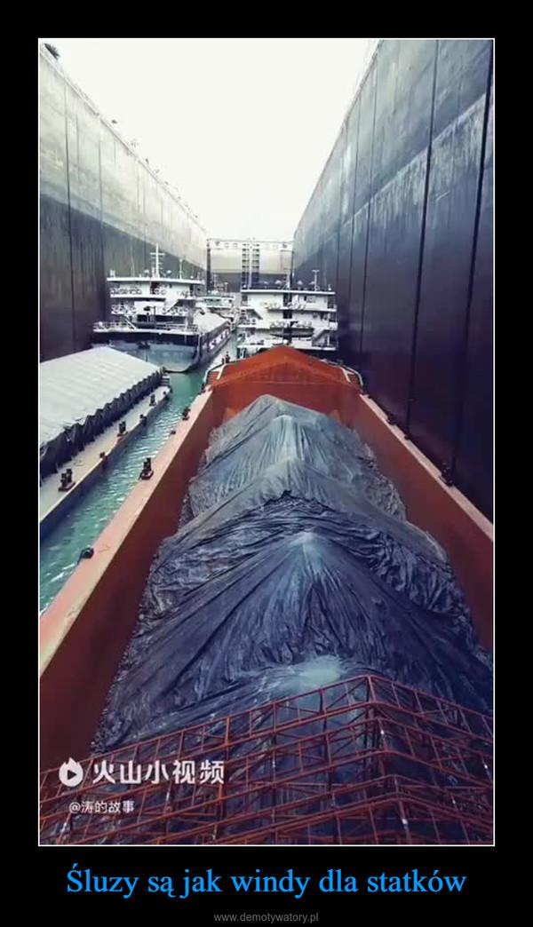 Śluzy są jak windy dla statków –