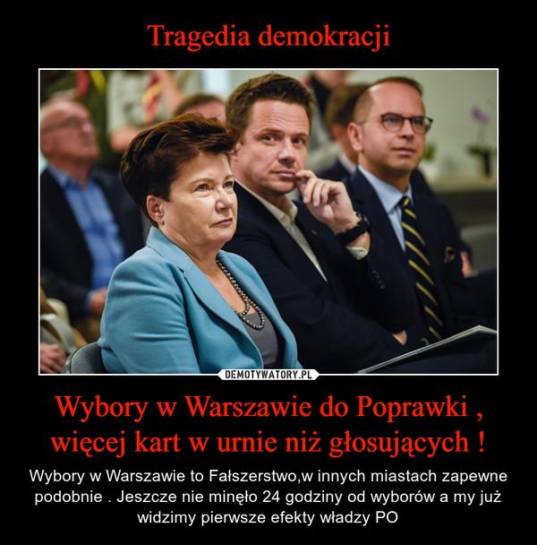 Wybory w Warszawie do Poprawki , więcej kart w urnie niż głosujących ! – Wybory w Warszawie to Fałszerstwo,w innych miastach zapewne podobnie . Jeszcze nie minęło 24 godziny od wyborów a my już widzimy pierwsze efekty władzy PO