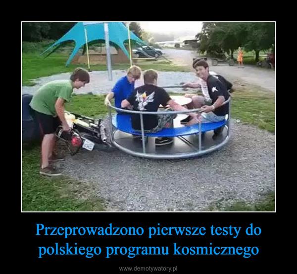 Przeprowadzono pierwsze testy do polskiego programu kosmicznego –
