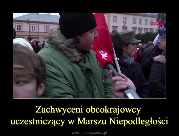 Zachwyceni obcokrajowcy uczestniczący w Marszu Niepodległości –