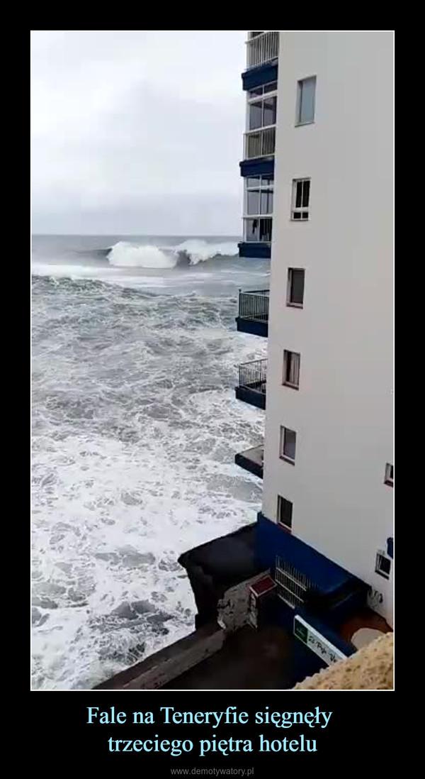 Fale na Teneryfie sięgnęły trzeciego piętra hotelu –
