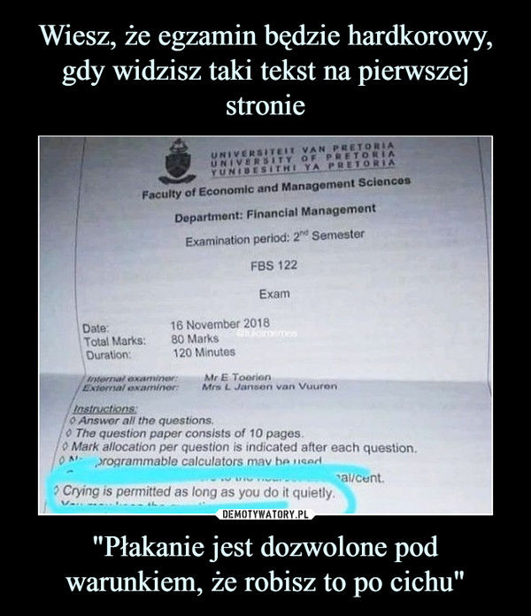 """""""Płakanie jest dozwolone pod warunkiem, że robisz to po cichu"""" –  UNIVERSİTEIT VAN PRETORIAUNIVERSITY OF P ETORIAYUNIE, E SirHI YA PRETORIAFaculty of Economic and Management SciencesDepartment: Financial ManagementExamination period: 2hd SemesterFBS 122Exam16 November 201880 Marks120 MinutesDate:Total Marks:Duration:internal examiner:Mr E ToorionExternal examiner:Mrs L Jansen van VuurenInstructions0 Answor all the questions.0 The question paper consists of 10 pages.0 Mark allocation per question is indicated after each question.o ^,-rogrammable calculators mav be ''cadal/cent? Crying is permitted as long as you do it quietly."""
