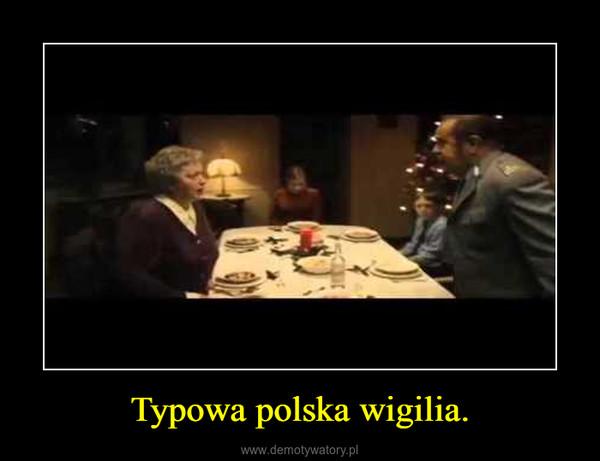 Typowa polska wigilia. –