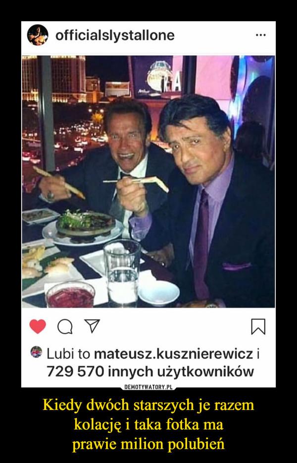 Kiedy dwóch starszych je razem kolację i taka fotka ma prawie milion polubień –  officialslystallone Lubi to mariusz.kusznierewicz