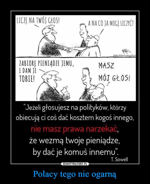 Polacy tego nie ogarną –