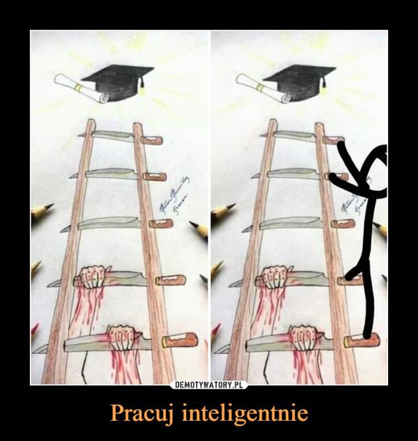 Pracuj inteligentnie –