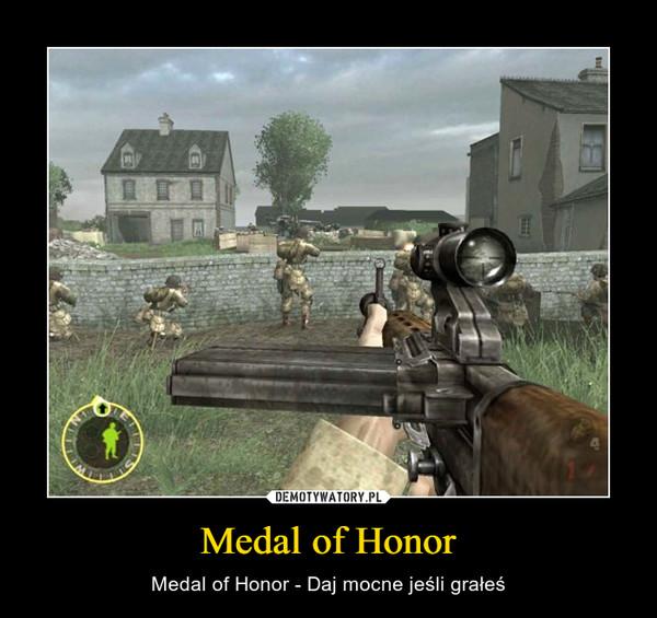 Medal of Honor – Medal of Honor - Daj mocne jeśli grałeś