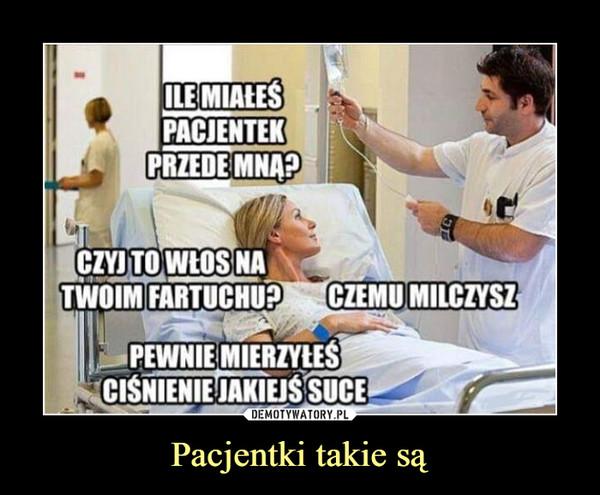 Pacjentki takie są –