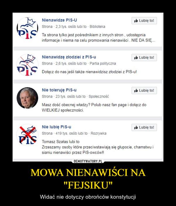 """MOWA NIENAWIŚCI NA """"FEJSIKU"""" – Widać nie dotyczy obrońców konstytucji"""