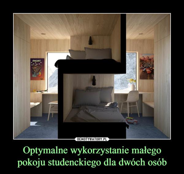 Optymalne wykorzystanie małego pokoju studenckiego dla dwóch osób –