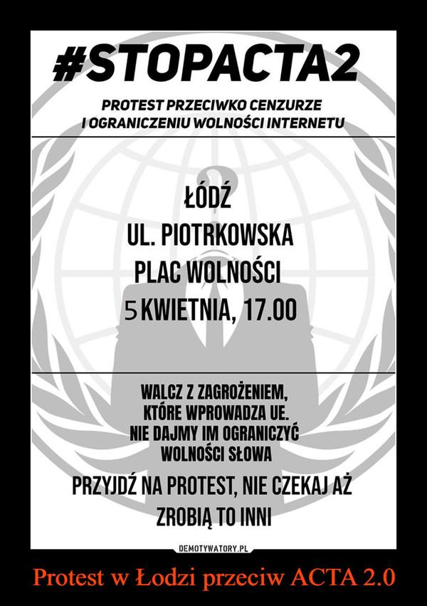 Protest w Łodzi przeciw ACTA 2.0 –