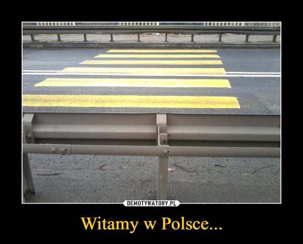 Witamy w Polsce... –