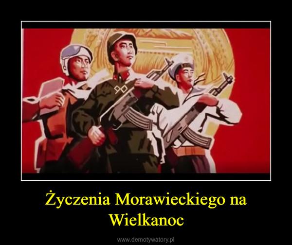 Życzenia Morawieckiego na Wielkanoc –