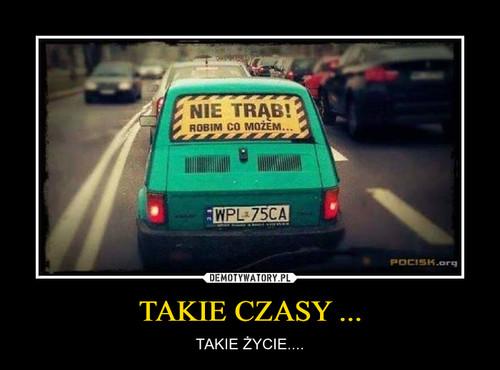 TAKIE CZASY ...