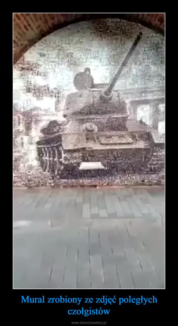 Mural zrobiony ze zdjęć poległych czołgistów –