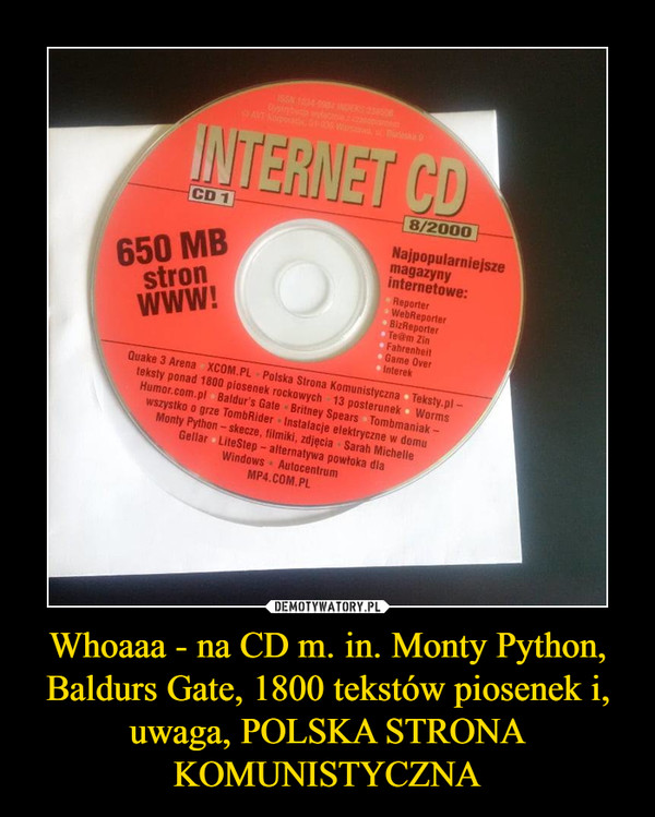 Whoaaa - na CD m. in. Monty Python, Baldurs Gate, 1800 tekstów piosenek i, uwaga, POLSKA STRONA KOMUNISTYCZNA –