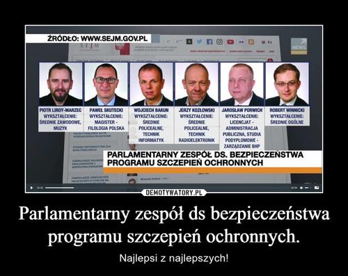 Parlamentarny zespół ds bezpieczeństwa programu szczepień ochronnych.