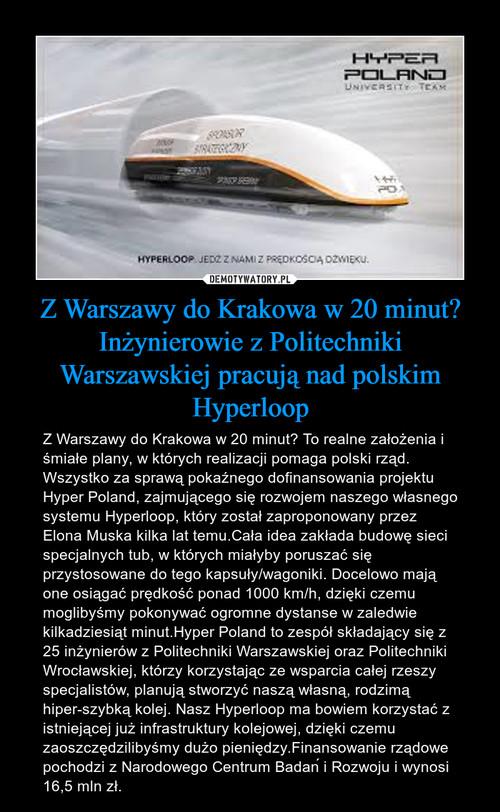 Z Warszawy do Krakowa w 20 minut? Inżynierowie z Politechniki Warszawskiej pracują nad polskim Hyperloop