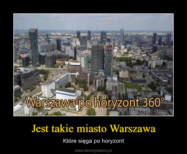 Jest takie miasto Warszawa – Które sięga po horyzont