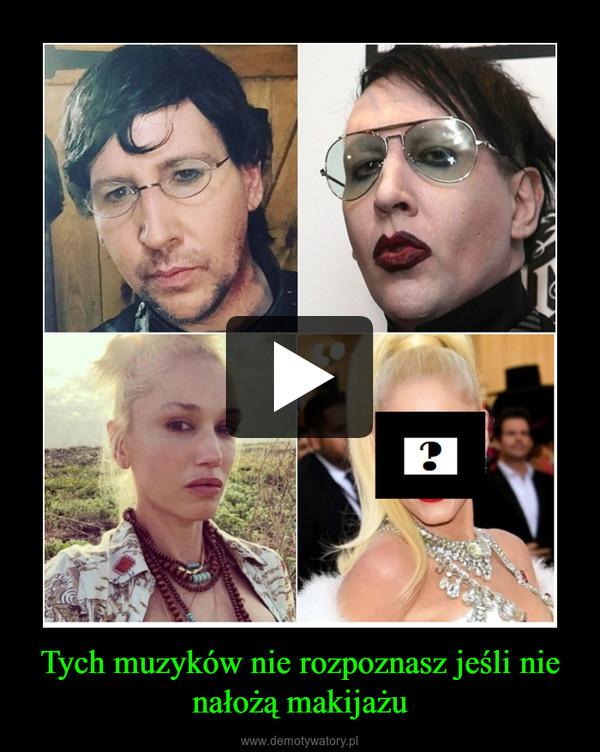 Tych muzyków nie rozpoznasz jeśli nie nałożą makijażu –